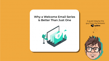 Why a Welcome Email Series is Better Than Just One