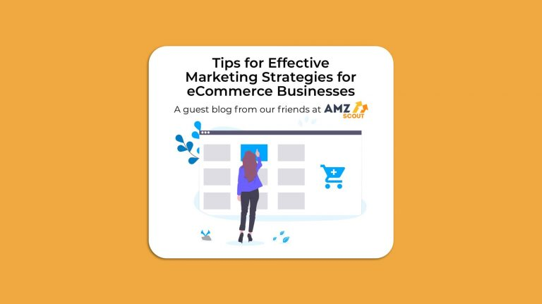Tips for Creating an Effective Marketing Strategy for eCommerce Businesses
